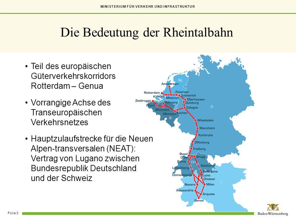 MINISTERIUM FÜR VERKEHR UND INFRASTRUKTUR Folie 3 Die Bedeutung der Rheintalbahn Teil des europäischen Güterverkehrskorridors Rotterdam – Genua Vorran