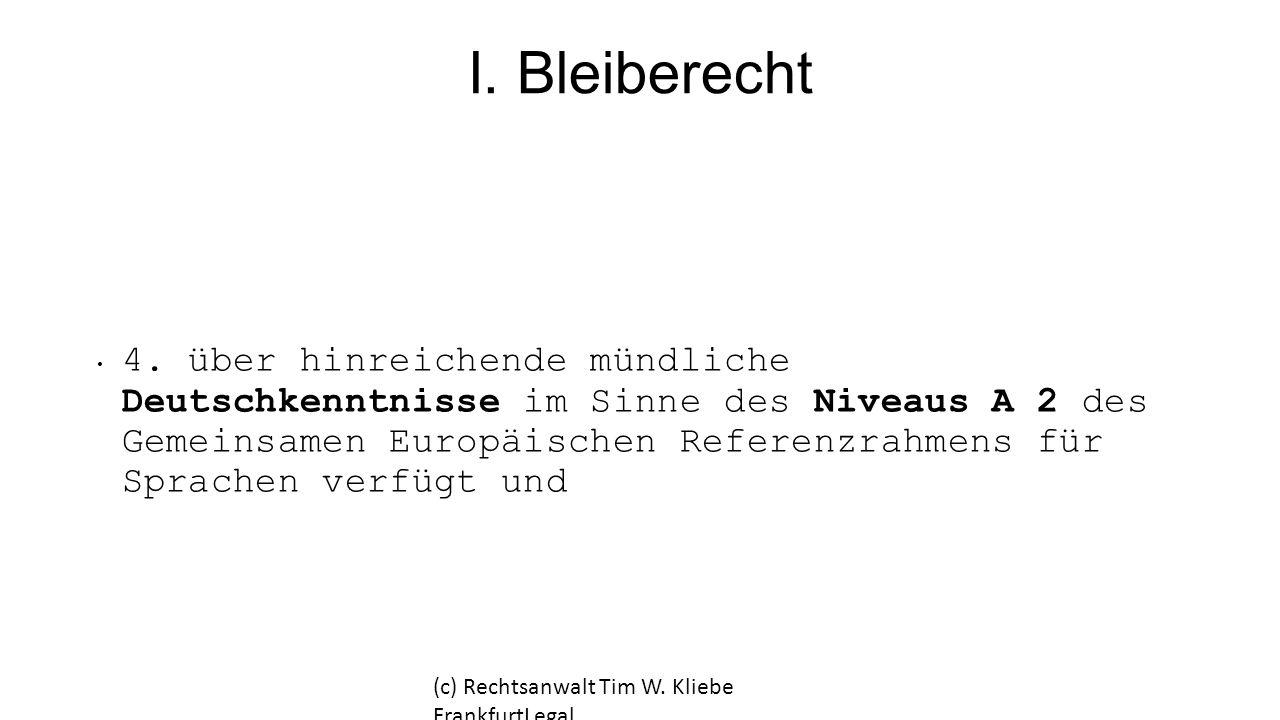 I. Bleiberecht 4. über hinreichende mündliche Deutschkenntnisse im Sinne des Niveaus A 2 des Gemeinsamen Europäischen Referenzrahmens für Sprachen ver