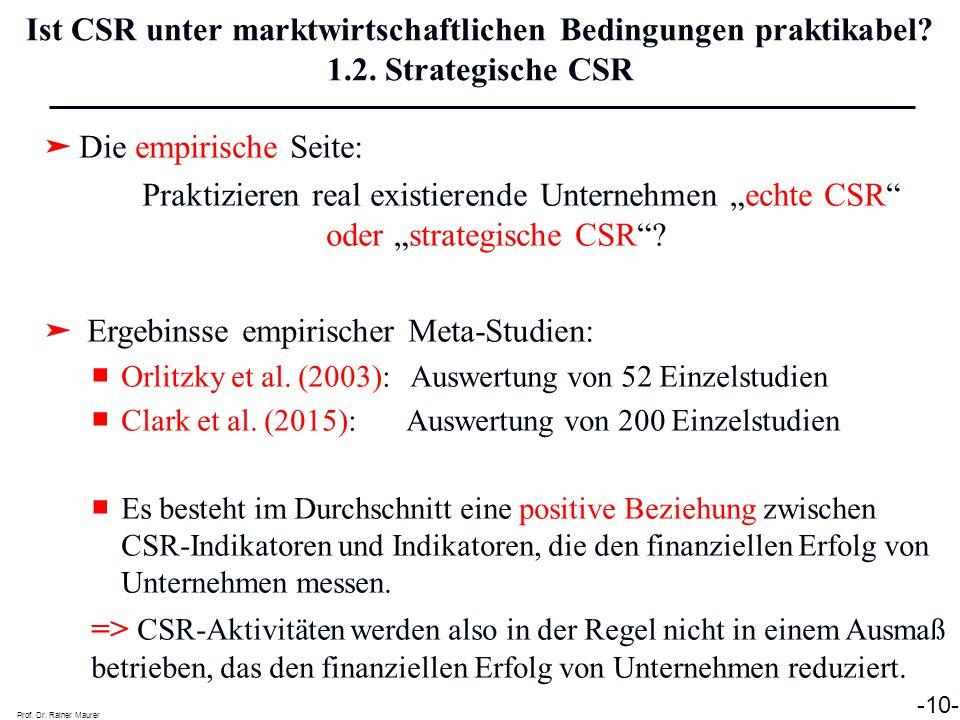 Prof. Dr. Rainer Maurer -10- Ist CSR unter marktwirtschaftlichen Bedingungen praktikabel? 1.2. Strategische CSR ➤ Die empirische Seite: Praktizieren r