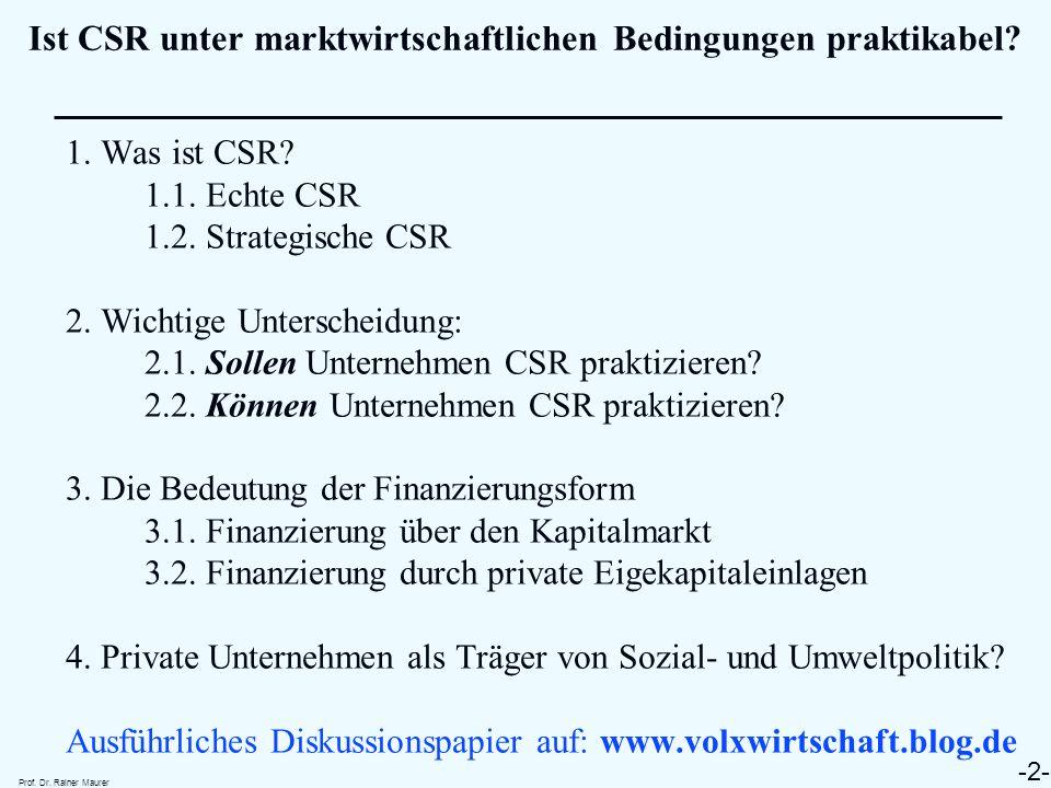 """➤ Praktiziert ein Unternehmen nun """"echte CSR , fällt der Gewinn des Unternehmens unter den maximal möglichen Gewinn: ➤ Eingesetzt in die Marktwertformel folgt dann, dass der Marktwert bei """"echter CSR kleiner ist als bei Gewinnmaximierung: Prof."""