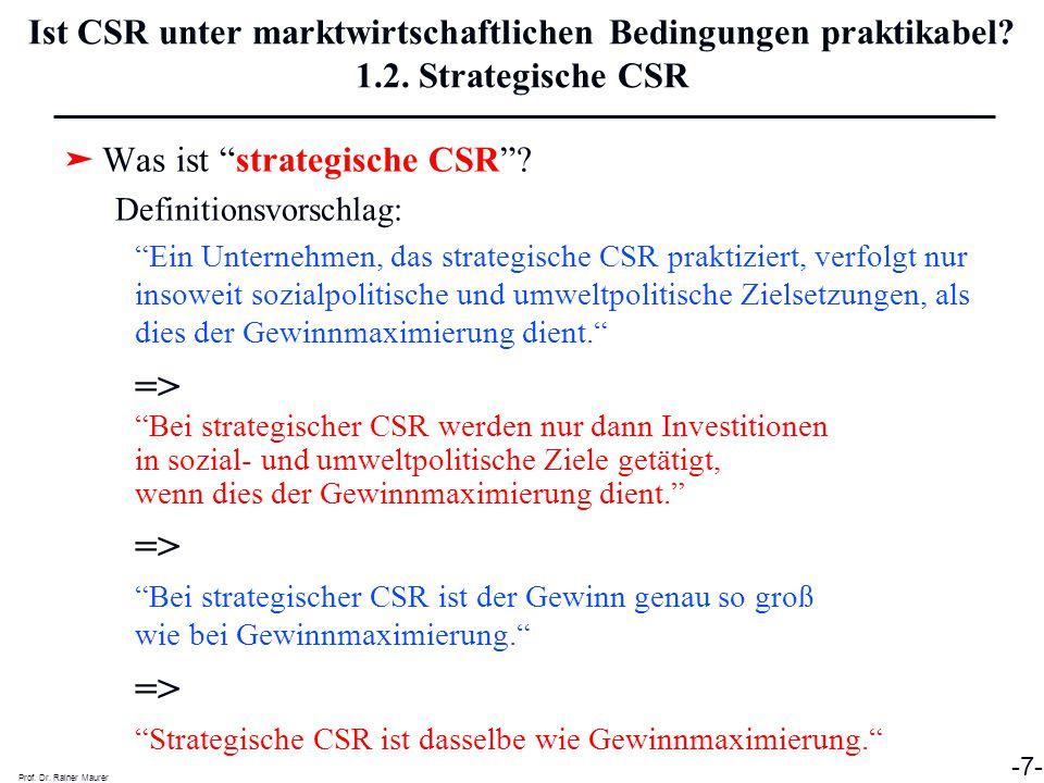 """➤ Was ist """"strategische CSR""""? Definitionsvorschlag: """"Ein Unternehmen, das strategische CSR praktiziert, verfolgt nur insoweit sozialpolitische und umw"""