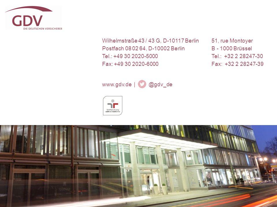 Wilhelmstraße 43 / 43 G, D-10117 Berlin Postfach 08 02 64, D-10002 Berlin Tel.: +49 30 2020-5000 Fax: +49 30 2020-6000 www.gdv.de | @gdv_de 51, rue Mo