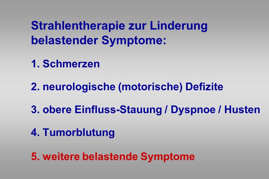 Strahlentherapie zur Linderung belastender Symptome: 1. Schmerzen 2. neurologische (motorische) Defizite 3. obere Einfluss-Stauung / Dyspnoe / Husten
