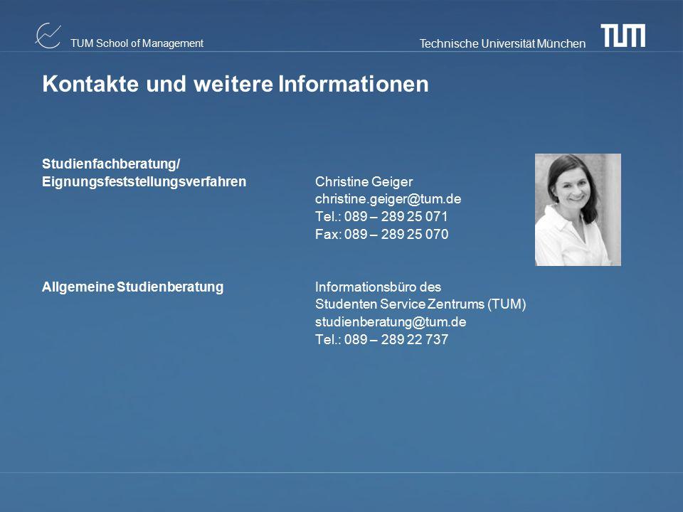 Technische Universität München TUM School of Management Studienfachberatung/ EignungsfeststellungsverfahrenChristine Geiger christine.geiger@tum.de Te