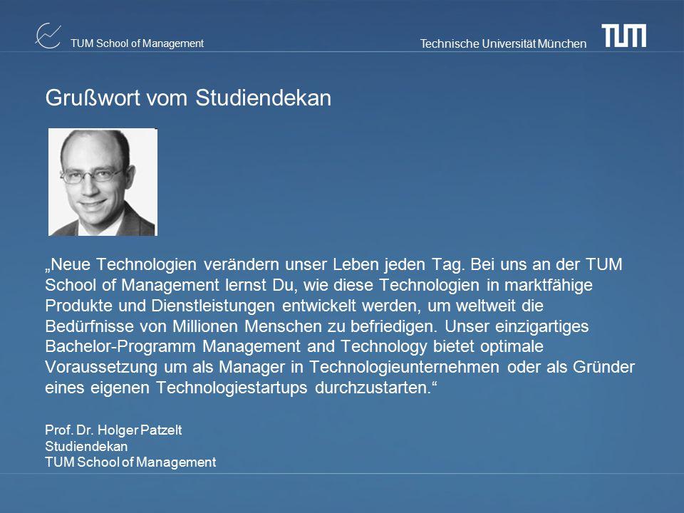 """Technische Universität München TUM School of Management Grußwort vom Studiendekan """"Neue Technologien verändern unser Leben jeden Tag. Bei uns an der T"""