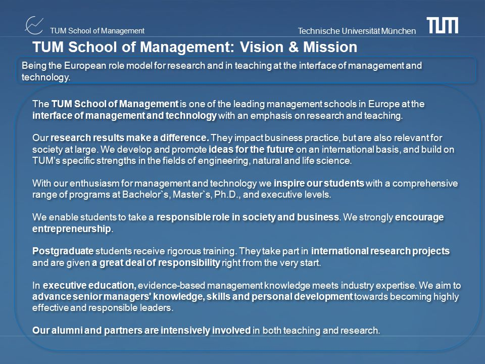 Technische Universität München TUM School of Management Bachelor's Program in Management & Technology (TUM- BWL) Abschluss Bachelor of Science B.Sc.
