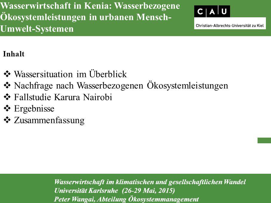 Wasserwirtschaft im klimatischen und gesellschaftlichen Wandel Universität Karlsruhe (26-29 Mai, 2015) Peter Wangai, Abteilung Ökosystemmanagement Was