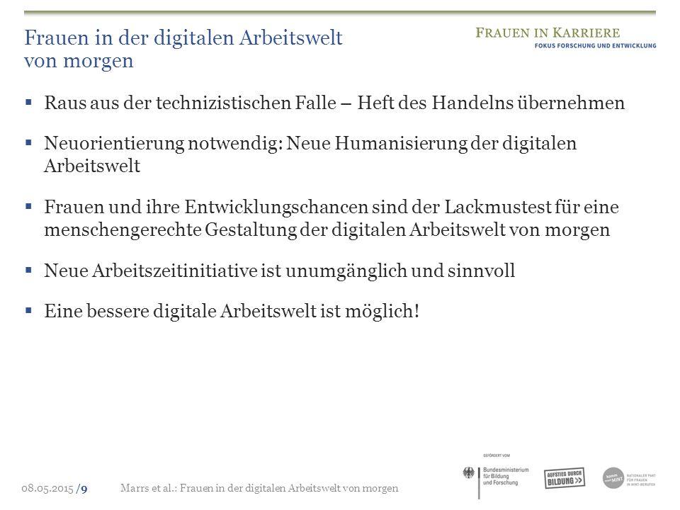 08.05.2015 /9Marrs et al.: Frauen in der digitalen Arbeitswelt von morgen Frauen in der digitalen Arbeitswelt von morgen  Raus aus der technizistisch