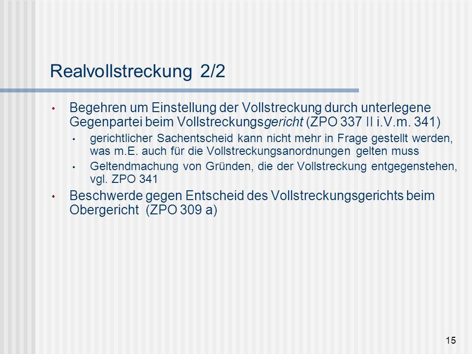 Realvollstreckung 2/2 Begehren um Einstellung der Vollstreckung durch unterlegene Gegenpartei beim Vollstreckungsgericht (ZPO 337 II i.V.m. 341) geric