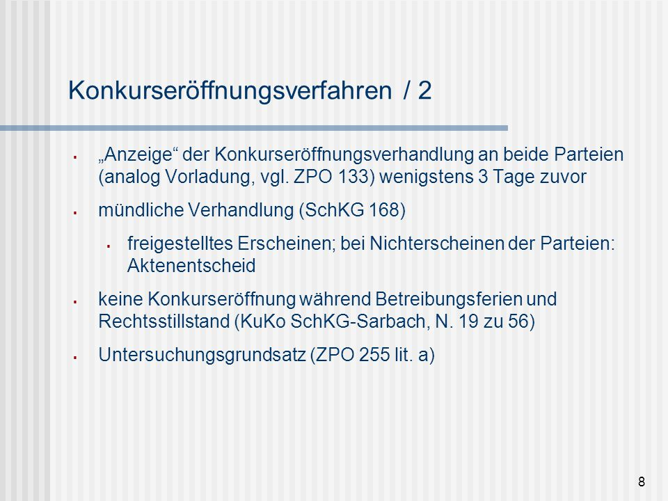 """8 Konkurseröffnungsverfahren / 2  """"Anzeige"""" der Konkurseröffnungsverhandlung an beide Parteien (analog Vorladung, vgl. ZPO 133) wenigstens 3 Tage zuv"""
