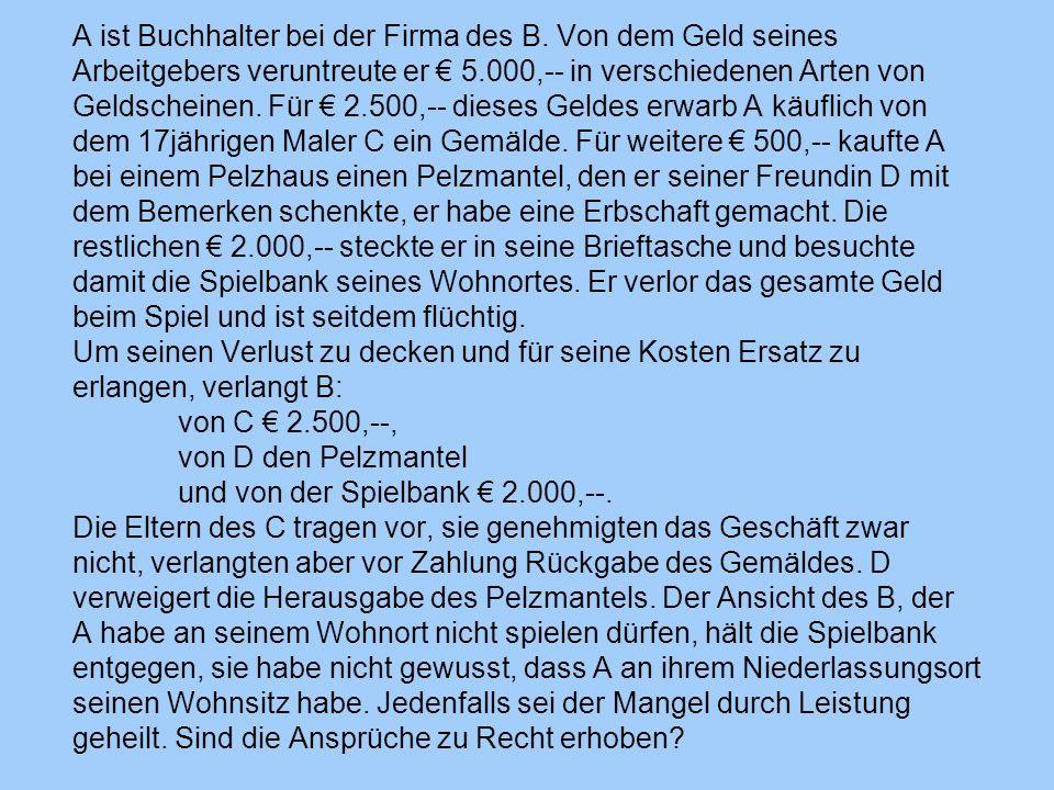 A ist Buchhalter bei der Firma des B. Von dem Geld seines Arbeitgebers veruntreute er € 5.000,-- in verschiedenen Arten von Geldscheinen. Für € 2.500,
