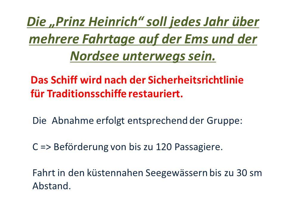 """Die """"Prinz Heinrich"""" soll jedes Jahr über mehrere Fahrtage auf der Ems und der Nordsee unterwegs sein. Das Schiff wird nach der Sicherheitsrichtlinie"""