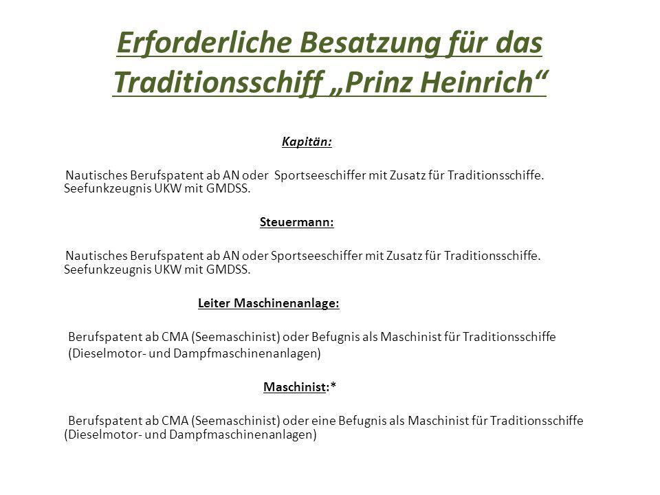 """Erforderliche Besatzung für das Traditionsschiff """"Prinz Heinrich Kapitän: Nautisches Berufspatent ab AN oder Sportseeschiffer mit Zusatz für Traditionsschiffe."""