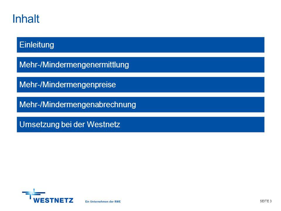 SEITE 3 Inhalt Mehr-/Mindermengenabrechnung Mehr-/Mindermengenermittlung Einleitung Mehr-/Mindermengenpreise Umsetzung bei der Westnetz