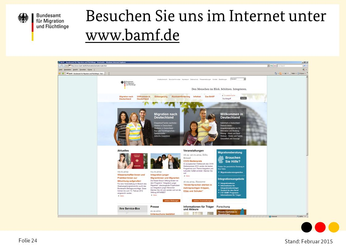 Stand: Februar 2015 Folie 24 Besuchen Sie uns im Internet unter www.bamf.de