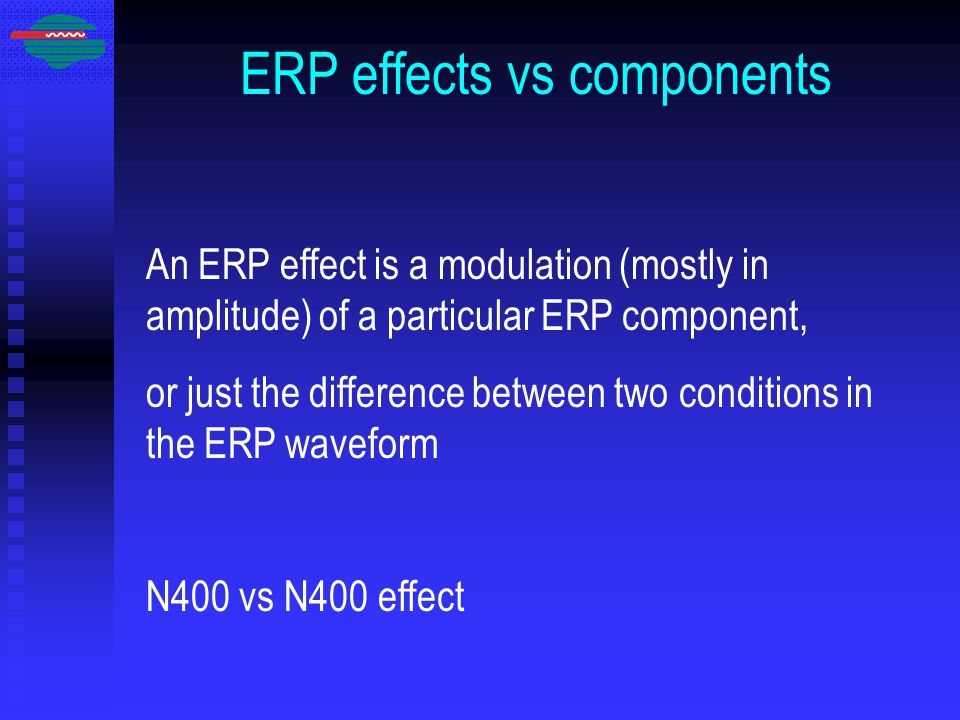ERP effects vs components An ERP effect is a modulation (mostly in amplitude) of a particular ERP component, or just the difference between two conditions in the ERP waveform N400 vs N400 effect