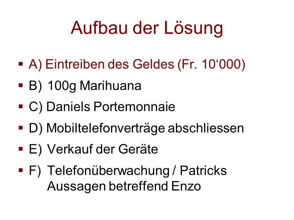 B) 100g Marihuana Zwischenergebnis Dario  Diebstahl, Art. 139 Ziff. StGB 