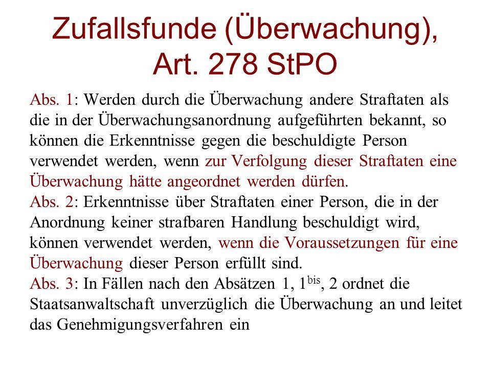 Zufallsfunde (Überwachung), Art. 278 StPO Abs. 1: Werden durch die Überwachung andere Straftaten als die in der Überwachungsanordnung aufgeführten bek