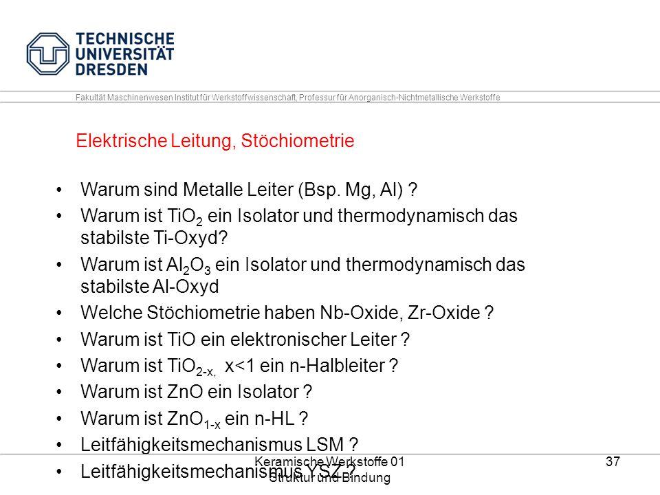 Keramische Werkstoffe 01 Struktur und Bindung 37 Fakultät Maschinenwesen Institut für Werkstoffwissenschaft, Professur für Anorganisch-Nichtmetallisch