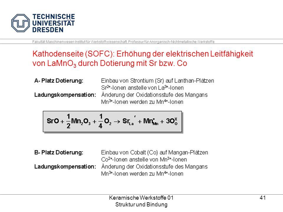 Keramische Werkstoffe 01 Struktur und Bindung 41 Fakultät Maschinenwesen Institut für Werkstoffwissenschaft, Professur für Anorganisch-Nichtmetallisch