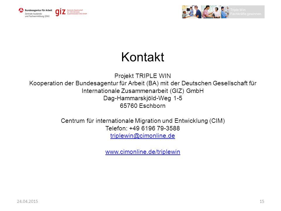 Kontakt Projekt TRIPLE WIN Kooperation der Bundesagentur für Arbeit (BA) mit der Deutschen Gesellschaft für Internationale Zusammenarbeit (GIZ) GmbH D