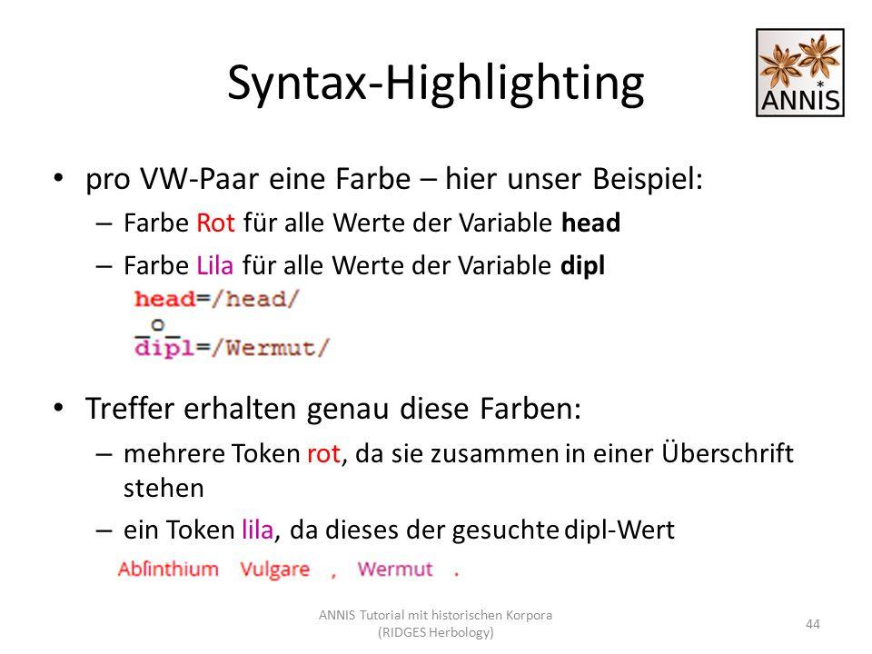 Syntax-Highlighting pro VW-Paar eine Farbe – hier unser Beispiel: – Farbe Rot für alle Werte der Variable head – Farbe Lila für alle Werte der Variabl