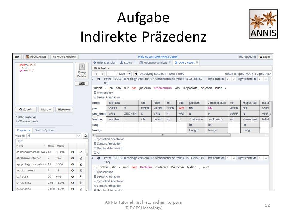 Aufgabe Indirekte Präzedenz ANNIS Tutorial mit historischen Korpora (RIDGES Herbology) 52