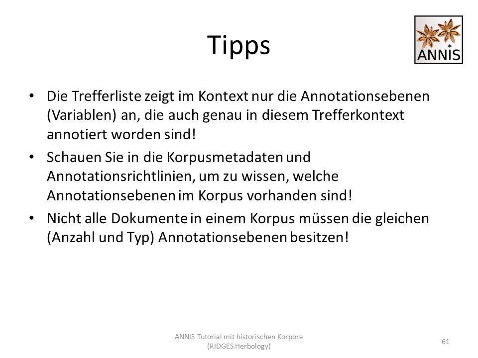 Tipps Die Trefferliste zeigt im Kontext nur die Annotationsebenen (Variablen) an, die auch genau in diesem Trefferkontext annotiert worden sind! Schau