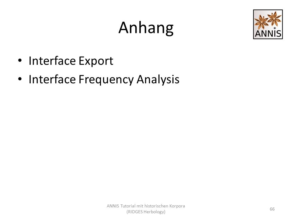 Anhang Interface Export Interface Frequency Analysis 66 ANNIS Tutorial mit historischen Korpora (RIDGES Herbology)