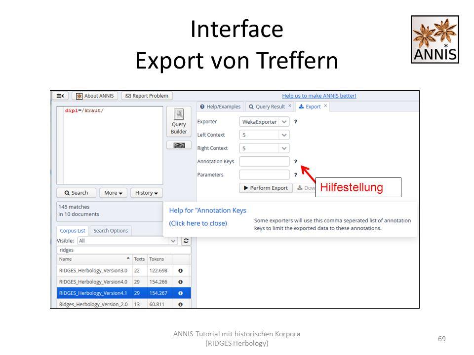 Interface Export von Treffern 69 Hilfestellung ANNIS Tutorial mit historischen Korpora (RIDGES Herbology)