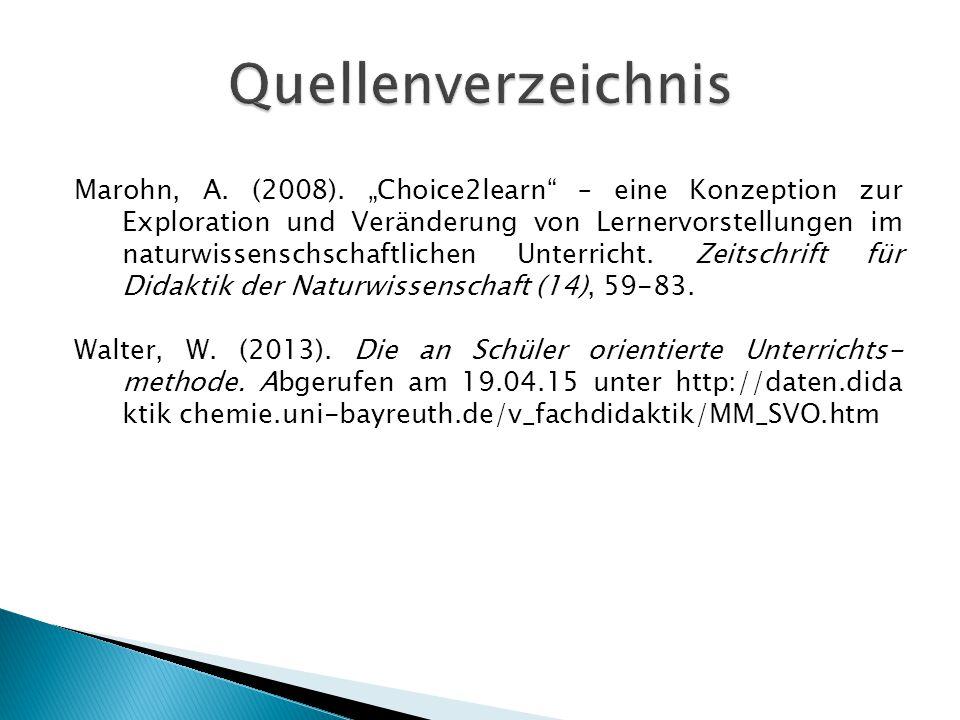 """Marohn, A. (2008). """"Choice2learn"""" – eine Konzeption zur Exploration und Veränderung von Lernervorstellungen im naturwissenschschaftlichen Unterricht."""