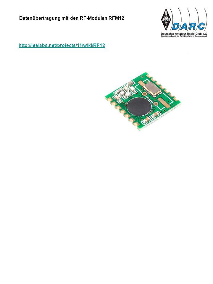 Datenübertragung mit den RF-Modulen RFM12 http://jeelabs.net/projects/11/wiki/RF12