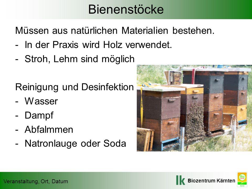 Biozentrum Kärnten Veranstaltung, Ort, Datum Bienenstöcke Müssen aus natürlichen Materialien bestehen. -In der Praxis wird Holz verwendet. -Stroh, Leh