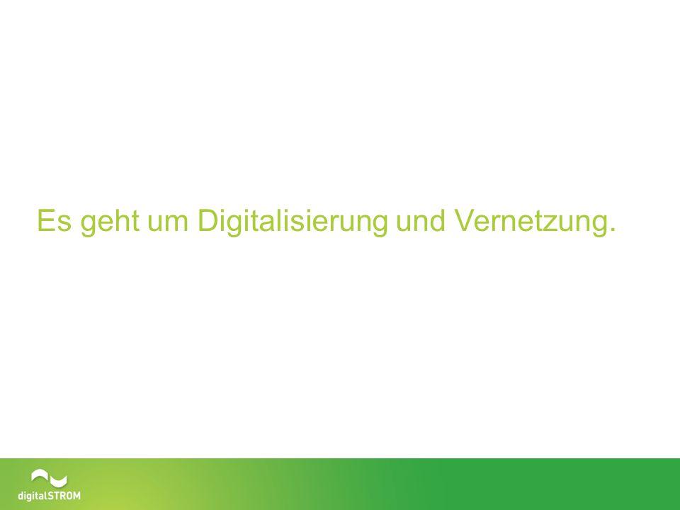 Es geht um Digitalisierung und Vernetzung.
