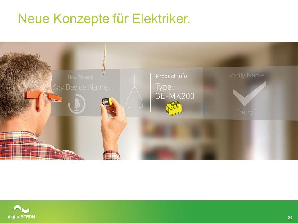 Neue Konzepte für Elektriker. 20