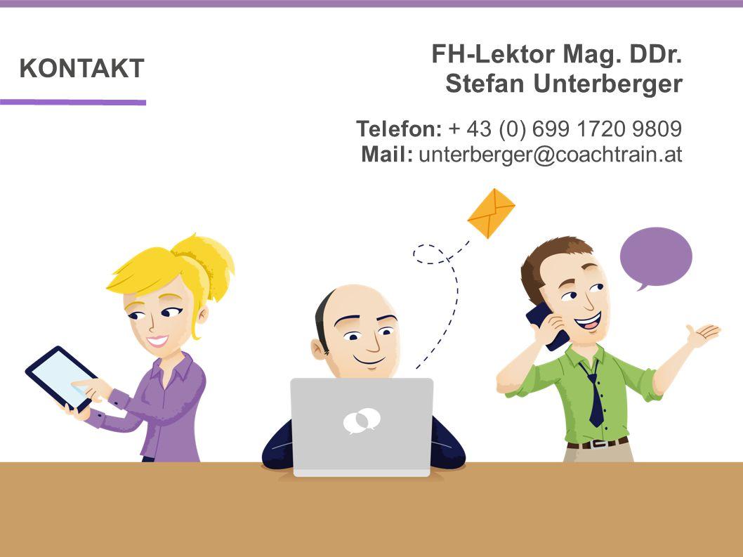 KONTAKT FH-Lektor Mag. DDr. Stefan Unterberger Telefon: + 43 (0) 699 1720 9809 Mail: unterberger@coachtrain.at
