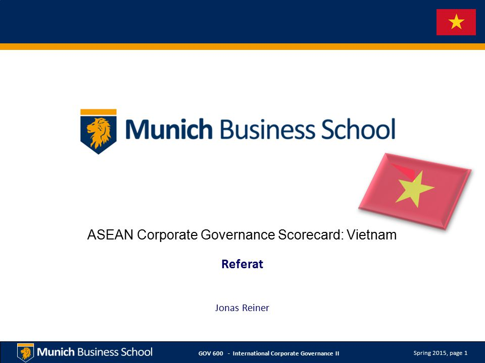 Spring 2015, page 1 GOV 600 - International Corporate Governance II ASEAN Corporate Governance Scorecard: Vietnam Referat Jonas Reiner