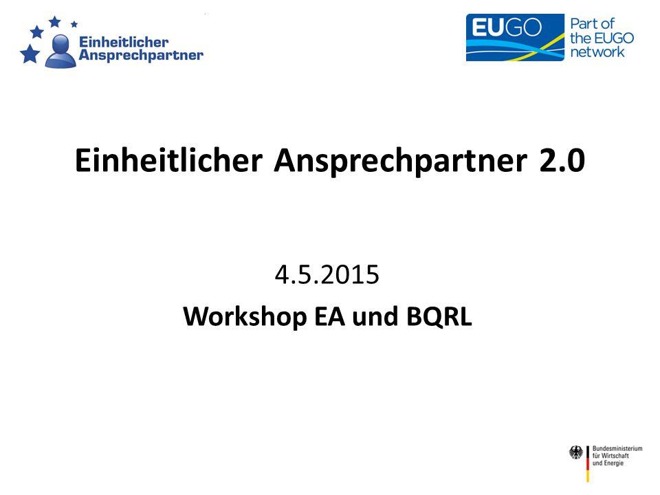 Einheitlicher Ansprechpartner 2.0 4.5.2015 Workshop EA und BQRL