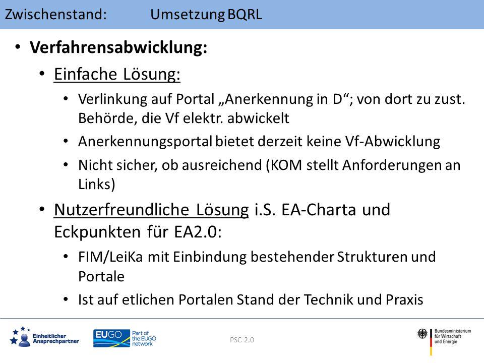 """TOP 5: Umsetzung BQRL PSC 2.0 Verfahrensabwicklung: Einfache Lösung: Verlinkung auf Portal """"Anerkennung in D""""; von dort zu zust. Behörde, die Vf elekt"""