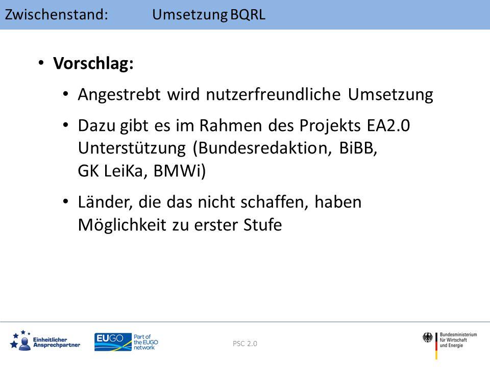 TOP 5: Umsetzung BQRL PSC 2.0 Vorschlag: Angestrebt wird nutzerfreundliche Umsetzung Dazu gibt es im Rahmen des Projekts EA2.0 Unterstützung (Bundesre