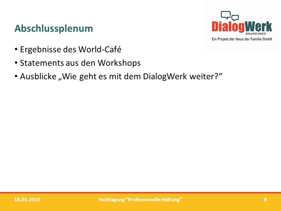 Eindrücke aus dem World-Café 18.03.2015Fachtagung Professionelle Haltung 9