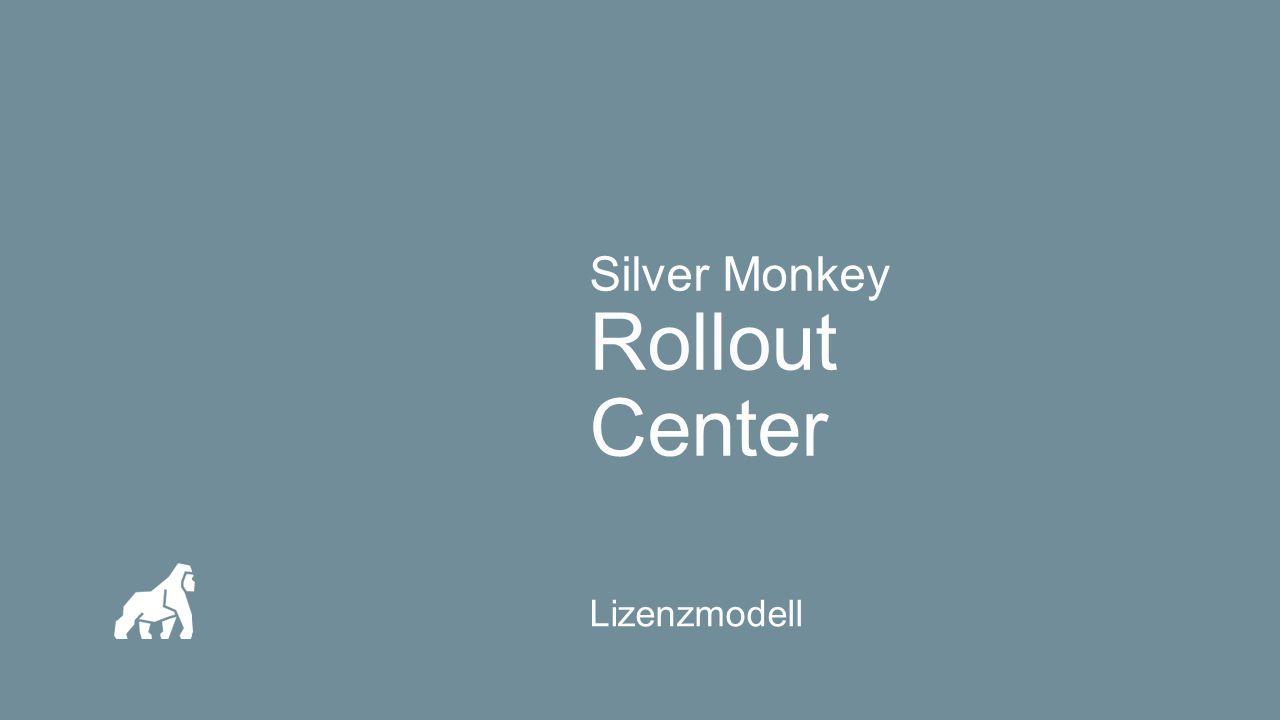 Silver Monkey Rollout Center Lizenzmodell