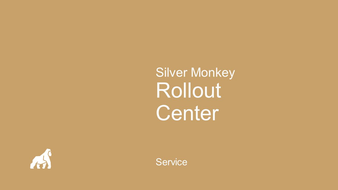 Silver Monkey Rollout Center Service
