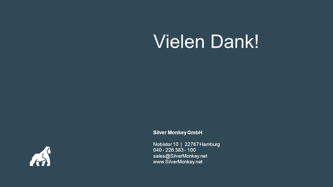 Vielen Dank! Silver Monkey GmbH Nobistor 10   22767 Hamburg 040 - 226 383 - 100 sales@SilverMonkey.net www.SilverMonkey.net