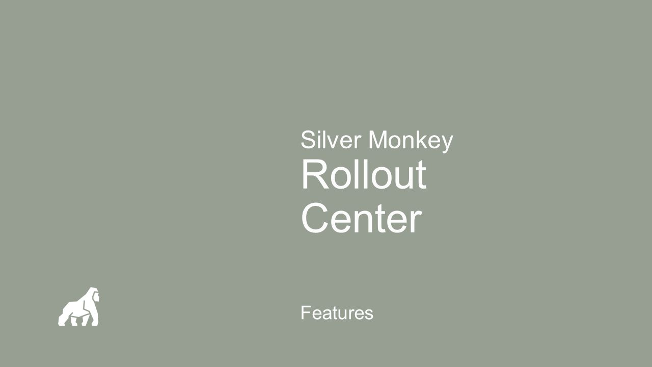 Silver Monkey Rollout Center Features