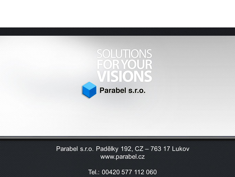 Parabel s.r.o. Padělky 192, CZ – 763 17 Lukov www.parabel.cz Tel.: 00420 577 112 060