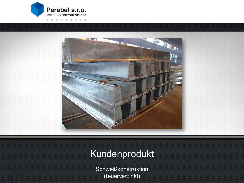 Kundenprodukt Schweißkonstruktion (feuerverzinkt)