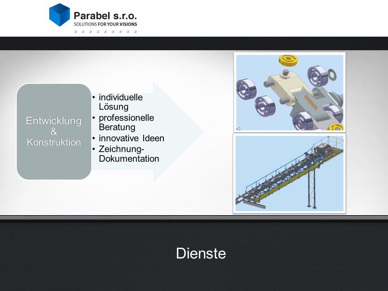 Dienste individuelle Lösung professionelle Beratung innovative Ideen Zeichnung- Dokumentation Entwicklung & Konstruktion