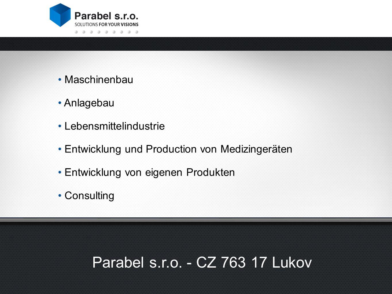 Maschinenbau Anlagebau Lebensmittelindustrie Entwicklung und Production von Medizingeräten Entwicklung von eigenen Produkten Consulting Parabel s.r.o.