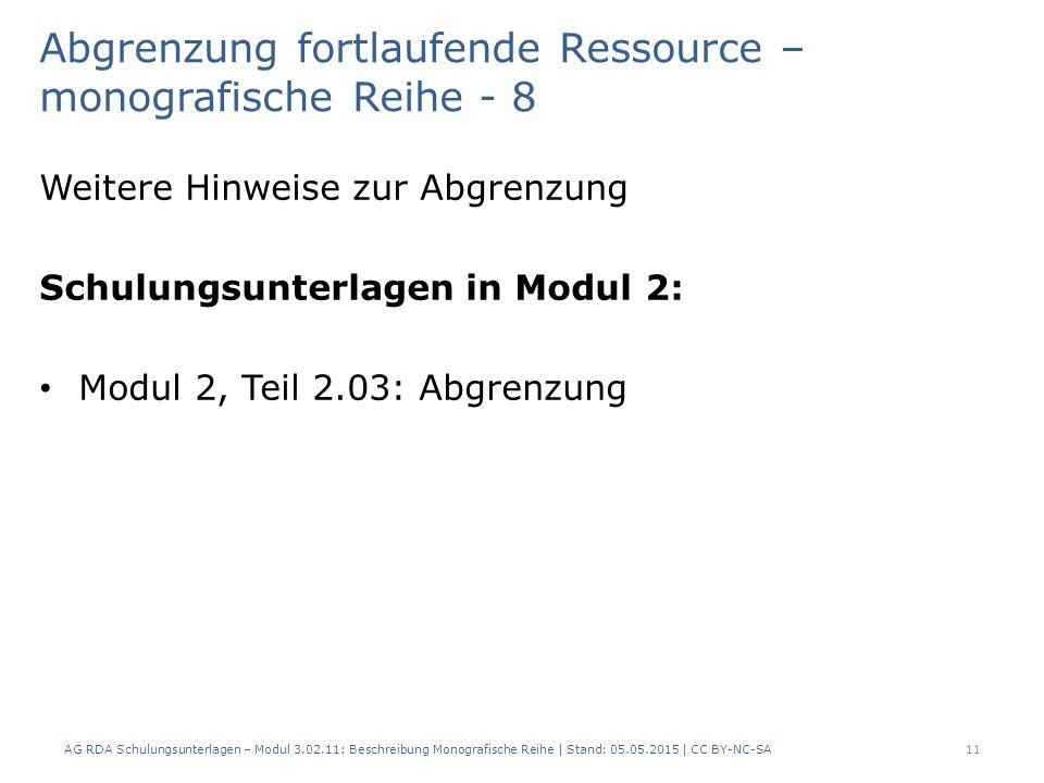 Weitere Hinweise zur Abgrenzung Schulungsunterlagen in Modul 2: Modul 2, Teil 2.03: Abgrenzung 11 Abgrenzung fortlaufende Ressource – monografische Re
